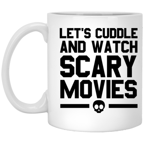 Let's Cuddle And Watch Scary Movies Coffee Mug