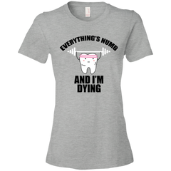 Everything's Numb And I'm Dying Dental T-shirt