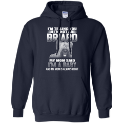 I'm Telling You I'm Not A Briard My Mom Said I'm A Baby T-shirt
