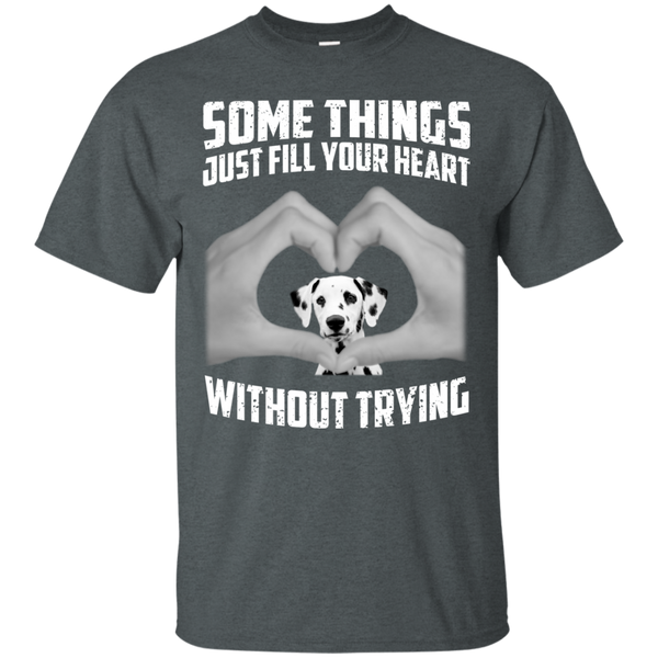 Some Things Just Fill Your Heart Without Trying Dalmatian Love T-shirt