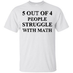 5 Out 4 People Struggle With Math T-shirt