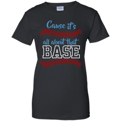 Cause It's All About That Base Softball T-shirt