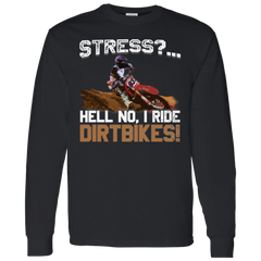 Stress Hell No I Ride Dirt Bikes Motocross T-shirt