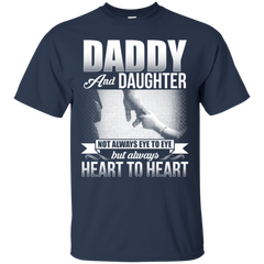 Daddy And Daughter Not Always Eye to Eye But Always Heart to Heart T-shirt