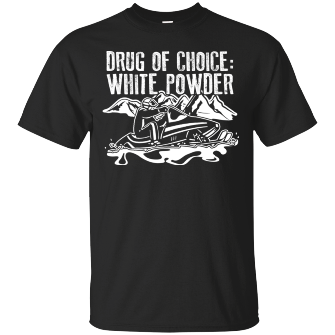 Drug of Choice White Powder Snowmobile T-shirt