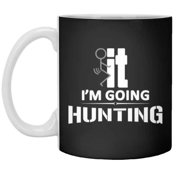 F*ck It I'm Going Hunting Drinkware Mug