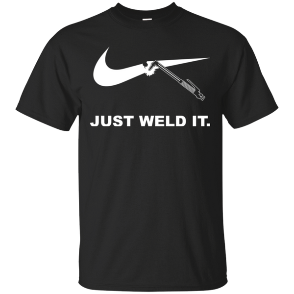 Just Weld It Welder T-shirt