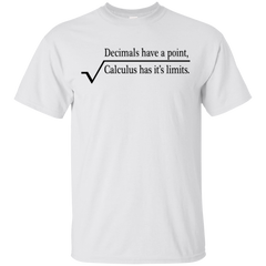 Decimals Have A Point Calculus Has It's Limits Math T-shirt