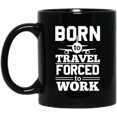 Born To Travel Forced To Work Coffee Mug