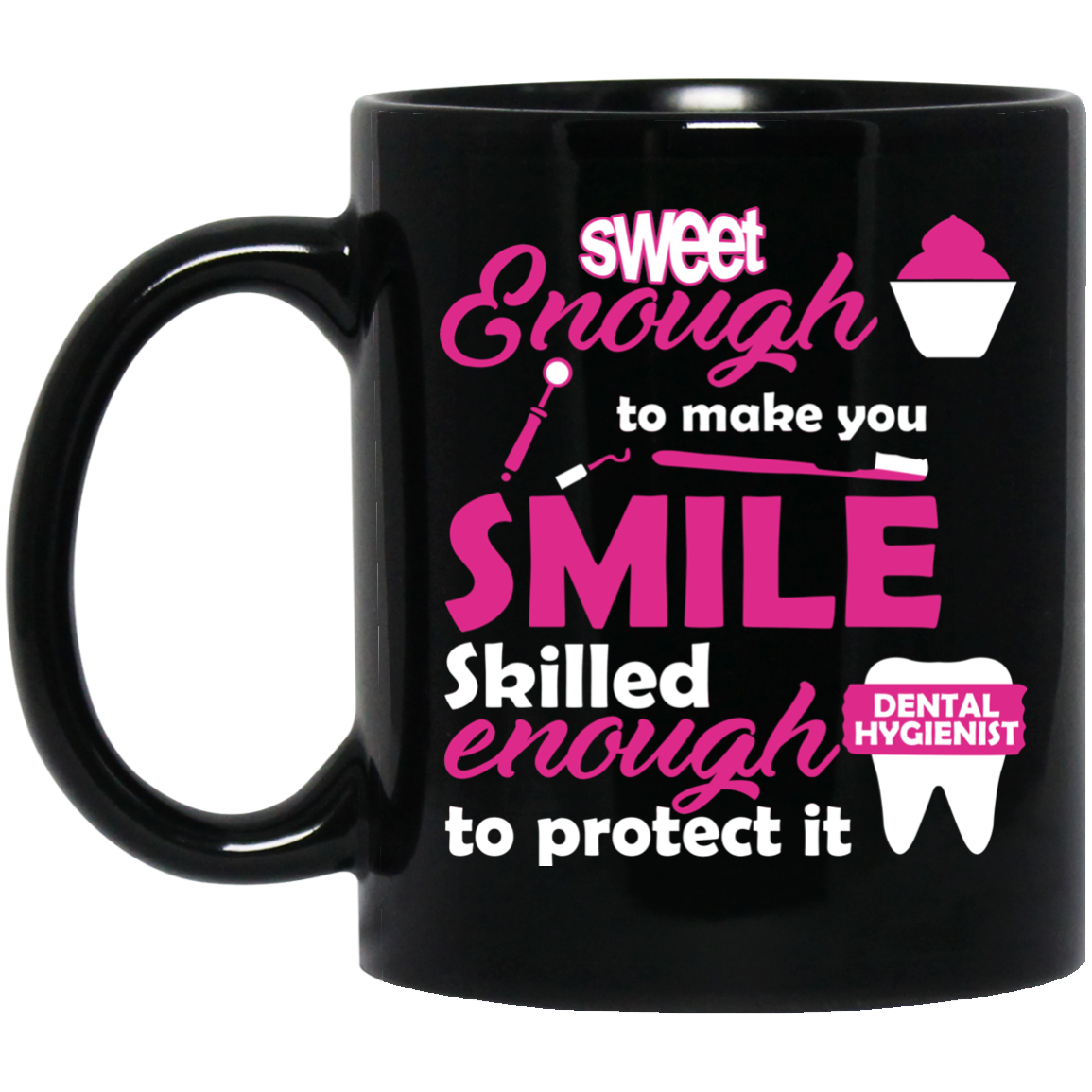 Sweet Enough To Make You Smile Skilled Enough to Protect it Coffee Mug