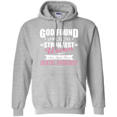 God Found Some Of The Strongest Women And Made Them Dental Hygienist T-shirt
