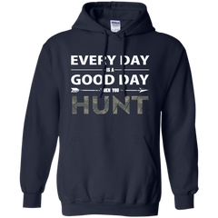 Everyday Is A Good Day When You Hunt Hoodie