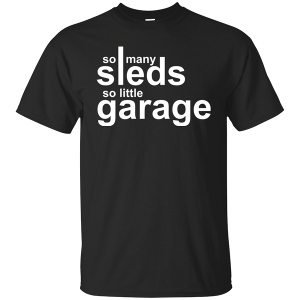 So Many Sleds So Little Garage Snowmobile T-shirt