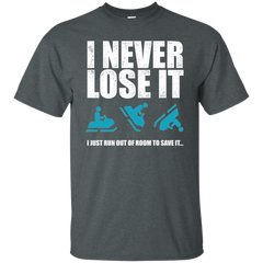 I Never Lose It I Just Run Out Of Room To Save It Snowmobile T-shirt