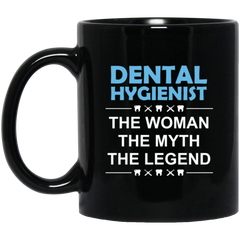 Dental Hygienist The Woman The Myth The Legend Coffee Mug
