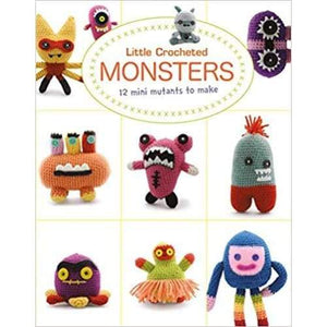 Little Crocheted Monsters: 12 Mini Mutants to Make - book