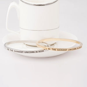 Be the Shiniest Unicorn in Room Engraved Bangle - Ashley Jewels - 1