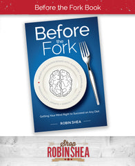 Before the Fork: Getting Your Mind Right to Succeed on Any Diet [PRE-SALE]