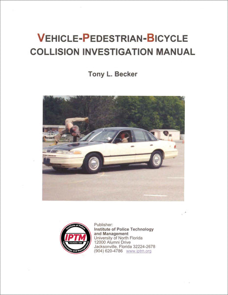 Vehicle-Pedestrian-Bicycle Collision Investigation Manual - REVISED 2003 EDITION