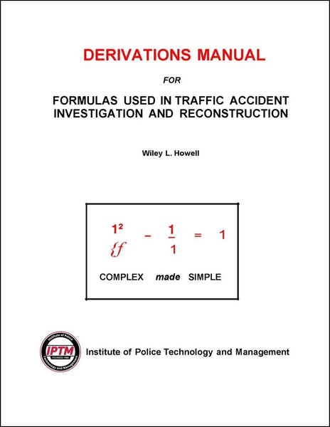 Derivations Manual for Formulas Used in Traffic Accident Investigation and Reconstruction