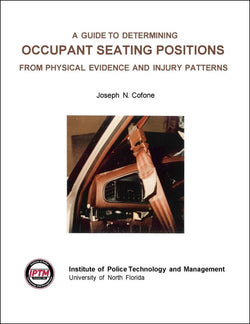 A Guide to Determining Occupant Seating Positions from Physical Evidence and Injury Patterns