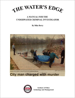 The Water's Edge - A Manual for the Underwater Criminal Investigator
