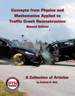 Concepts from Physics and Mathematics Applied to Traffic Crash Reconstruction Second Edition