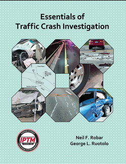 Essentials of Traffic Crash Investigation