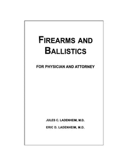 Firearms and Ballistics for Physician and Attorney