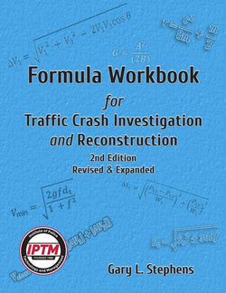 Formula Workbook for Traffic Accident Investigation and Reconstruction - 2nd Edition