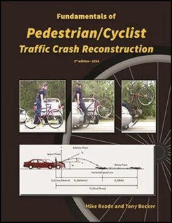 Fundamentals of Pedestrian / Cyclist Traffic Crash Reconstruction
