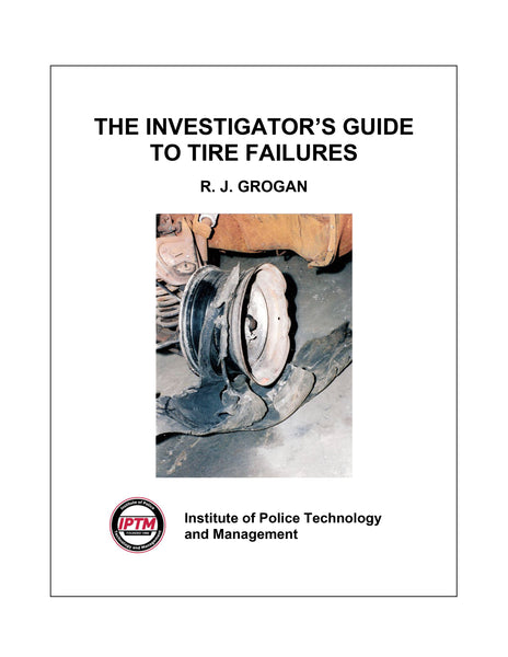The Investigator's Guide to Tire Failures