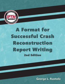 A Format for Successful Crash Reconstruction Report Writing 2nd Edition