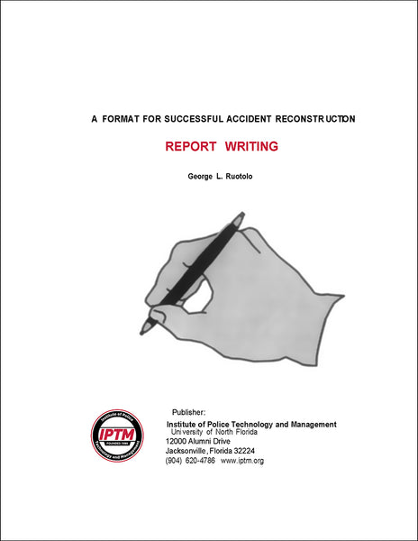 A Format for Successful Accident Reconstruction Report Writing