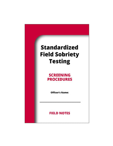 Standardized Field Sobriety Testing Note Pad for Administering the SFST