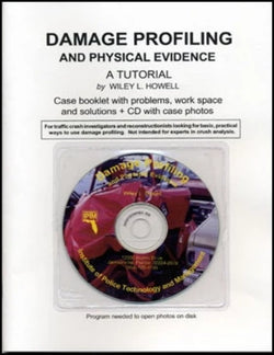 Damage Profiling & Physical Evidence: A Tutorial