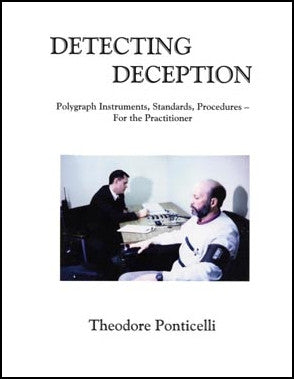 Detecting Deception: Polygraph Instruments, Standards, Procedures - For the Practitioner
