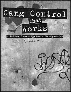 Gang Control that Works: A Police Investigator's Perspective