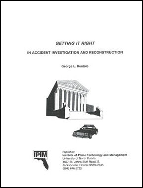 Getting it Right in Accident Investigation and Reconstruction
