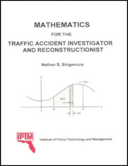 Mathematics for Traffic Accident Investigator and Reconstructionist