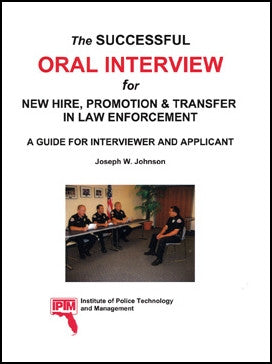 The Successful Oral Interview for New Hire, Promotion & Transfer in Law Enforcement