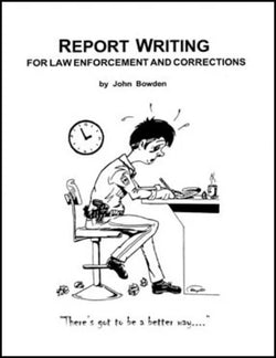 Report Writing for Law Enforcement and Corrections
