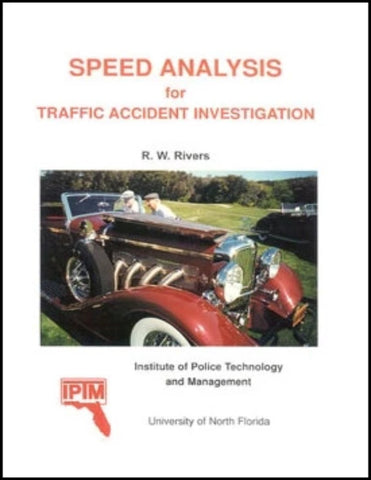 Speed Analysis for Traffic Accident Investigation - A Training and Reference Manual, 2nd Edition