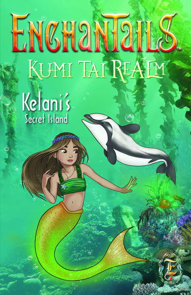 Kelani's Secret Island - Kumi Tai Realm Book 1 - Enchantails