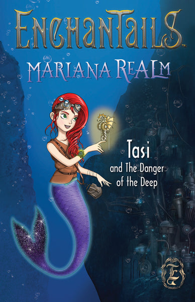 Tasi and the Danger of the Deep - Book 1 of the Mariana Realm - Enchantails