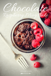 Chocolate Covered Raspberry Mug Cake