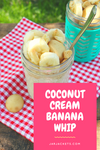 Coconut Cream Banana Whip