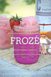 Frozé (Frozen Rosé Cocktail)