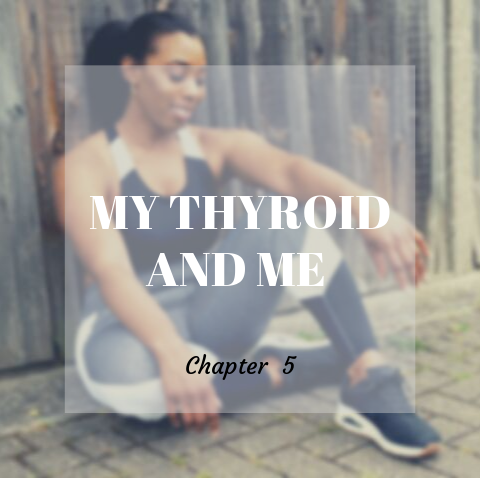 My Thyroid and me Chapter 5