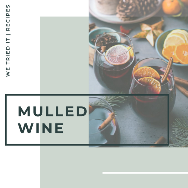 We Tried It - Mulled Wine